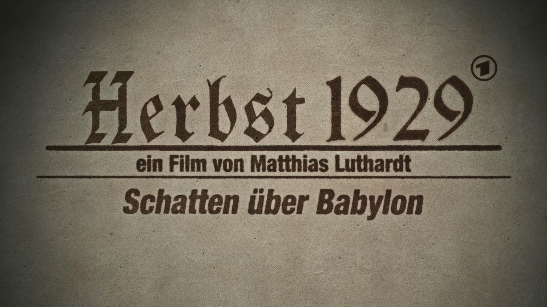 Herbst 1929 - Schatten über Babylon